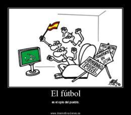el futbol es el opio del pueblo